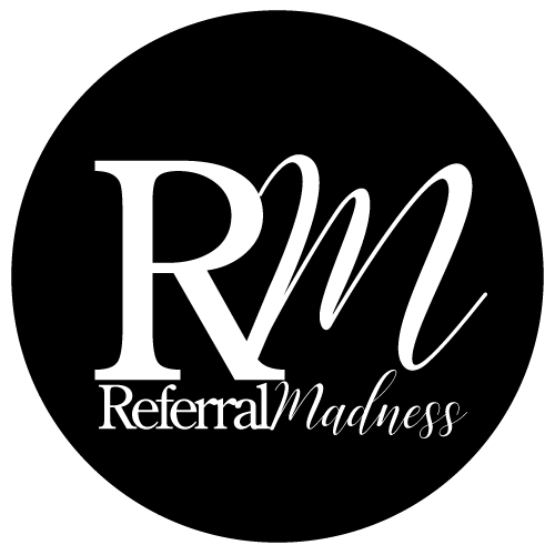 Referral Madness